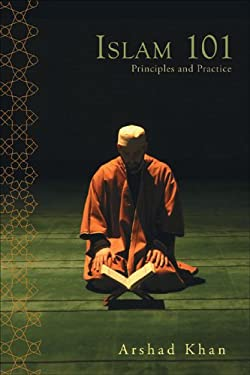 Islam 101: Principles and Practice 9780977283835