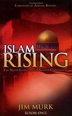 Islam Rising: Never Ending Jihad Against Christianity Book 1 9780976624394