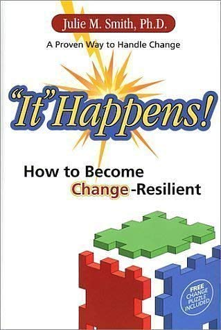 It Happens!: How to Become Change-Resilient [With Change Puzzle]