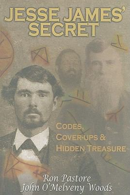 Jesse James' Secret: Codes, Cover-Ups & Hidden Treasure 9780972976169