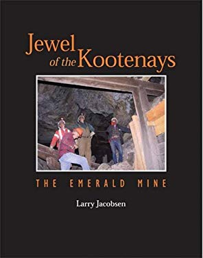 Jewel of the Kootenays: The Emerald Mine 9780978164010