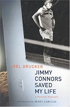 Jimmy Connors Saved My Life: A Personal Biography 9780973144383