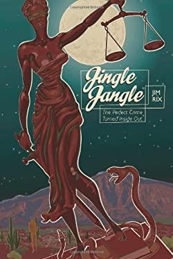 Jingle Jangle: The Perfect Crime Turned Inside Out 9780978806705