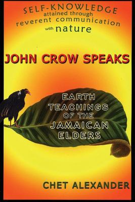 John Crow Speaks: Teachings of the Jamaican Elders 9780974935942
