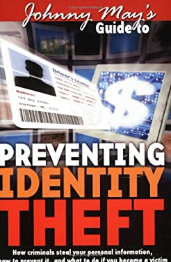 Johnny May's Guide to Preventing Identity Theft 9780972439503