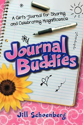 Journal Buddies: A Girl's Journal for Sharing and Celebrating Magnificence (2nd Edition) 9780976862307