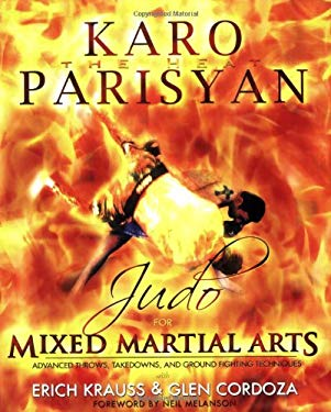 Judo for Mixed Martial Arts: Advanced Throws, Takedowns, and Ground Fighting Techniques 9780977731572