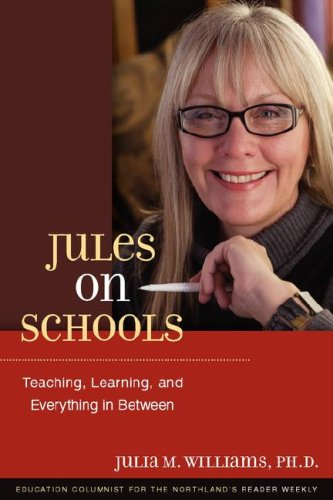 Jules on Schools: Teaching, Learning, and Everything in Between 9780979488320