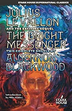Julius Le Vallon: An Episode/The Bright Messenger 9780974943879