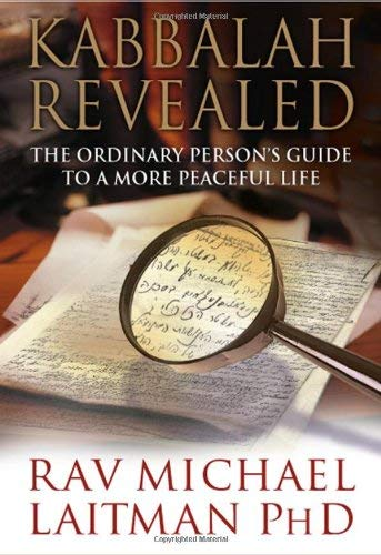Kabbalah Revealed: The Ordinary Person's Guide to a More Peaceful Life 9780978159009