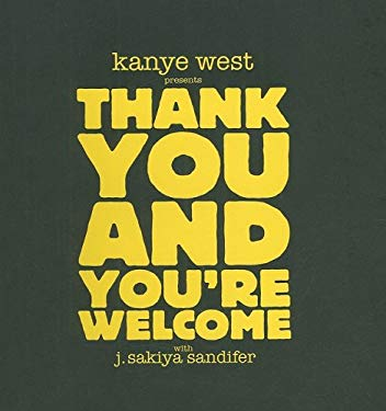 Kanye West Presents Thank You and You're Welcome 9780978967918