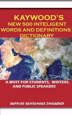 Kaywood's New 500 Intelligent Words and Definitions Dictionary 9780979427428