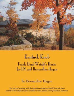 Kentuck Knob: Frank Lloyd Wright's House for I.N. and Bernardine Hagan 9780971183551