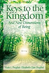 Keys to the Kingdom: And New Dimensions of Being