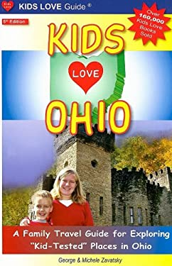 Kids Love Ohio: A Family Travel Guide to Exploring