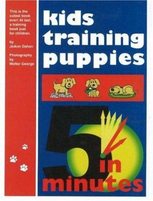 Kids Training Puppies in 5 Minutes 9780977686100