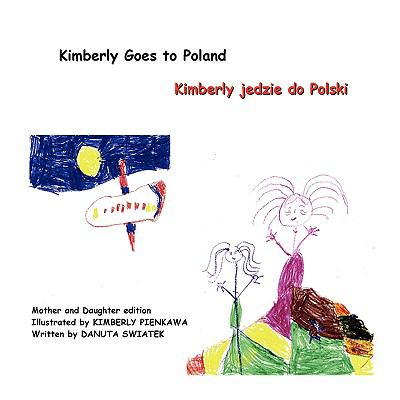Kimberly Goes to Poland/Kimberly Jedzie Do Polski 9780979702181