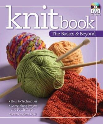 Knitbook: The Basics & Beyond [With Stitch Card and Learn How to Knit DVD] 9780979371127