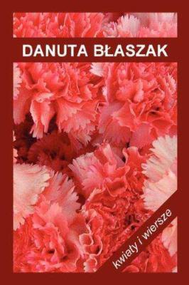 Kwiaty I Wiersze 9780977949489