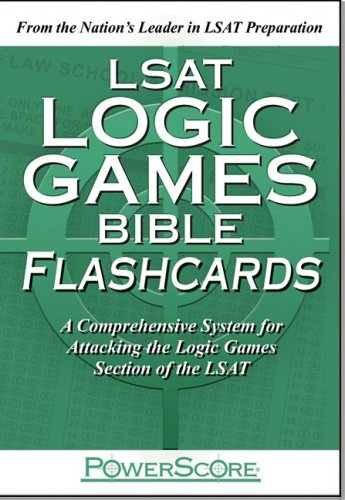 LSAT Logic Games Bible Flashcards: A Comprehensive System for Attacking the Logic Games Section of the LSAT 9780972129664