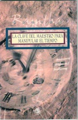 La Clave del Maestro Para Manipular El Tiempo 9780977266920