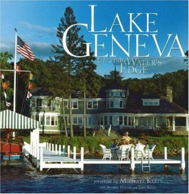Lake Geneva: Life at the Water's Edge 9780977363209