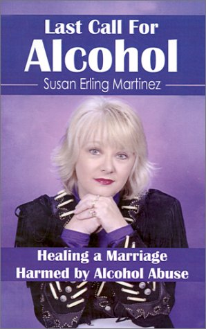 Last Call for Alcohol: Healing a Marriage Harmed by Alcohol Abuse 9780971607606