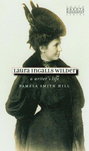 Laura Ingalls Wilder: A Writer's Life 9780977795567