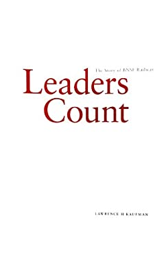 Leaders Count: The Story of the BNSF Railway 9780972449540