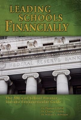 Leading Schools Financially: The ABCs of School Finance: Indiana Extracurricular Guide 9780979017476