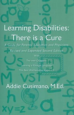 Learning Disabilities: There Is a Cure - Revised and Expanded Edition: A Guide for Parents, Educators and Physicians 9780972776271