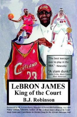 Lebron James--King of the Court 9780975925157