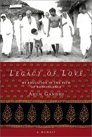 Legacy of Love: My Education in the Path of Nonviolence 9780972520041