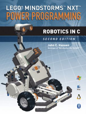 Lego Mindstorms NXT Power Programming: Robotics in C 9780973864977