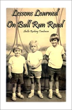 Lessons Learned on Bull Run Road 9780971225909