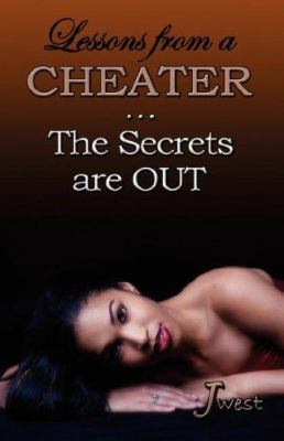 Lessons from a Cheater - The Secrets Are Out! 9780979126833