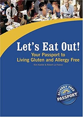 Let's Eat Out!: Your Passport to Living Gluten and Allergy Free 9780976484509