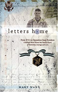 Letters Home: From 9/11 to Operation Iraqi Freedom a Military Mom Shares Her Family's Story of Patriotism, Courage 9780976017202