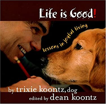 Life Is Good: Lessons in Joyful Living 9780972942775
