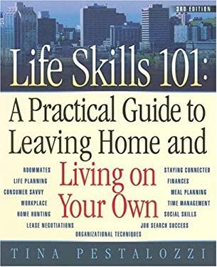 Life Skills 101: A Practical Guide to Leaving Home and Living on Your Own 9780970133472