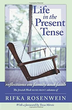 Life in the Present Tense: Reflections on Family and Faith 9780978998042