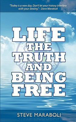 Life, the Truth, and Being Free 9780979575020