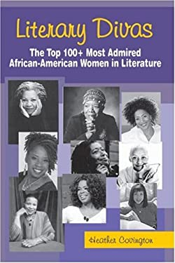Literary Divas: The Top 100+ Most Admired African American Women in Literature 9780976773535