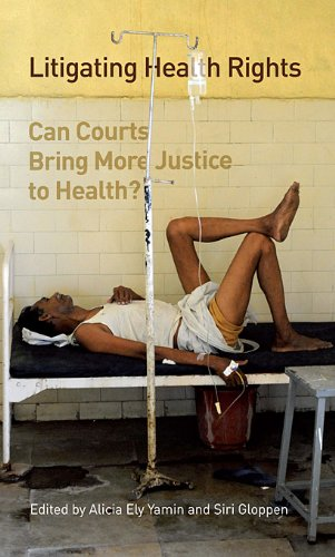 Litigating Health Rights: Can Courts Bring More Justice to Health? 9780979639555