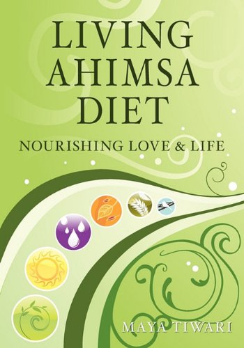 Living Ahimsa Diet: Nourishing Love & Life 9780979327926