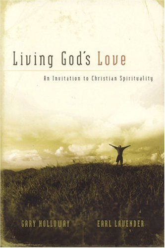 Living God's Love: An Invitation to Christian Spirituality 9780974844121