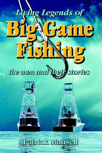 Living Legends of Big Game Fishing 9780972856478