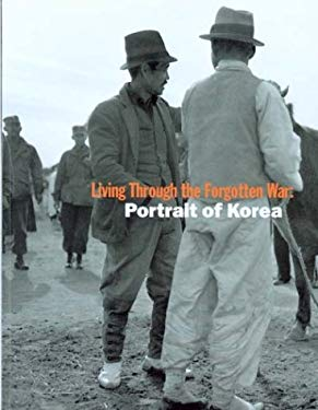 Living Through the Forgotten War: Portrait of Korea 9780972970402
