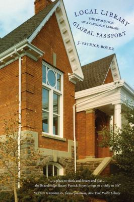 Local Library, Global Passport: The Evolution of a Carnegie Library 9780978498221