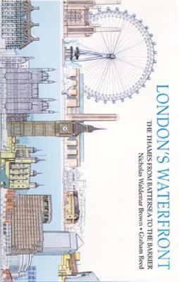 London's Waterfront: The Thames from Battersea to the Barrier 9780971196636